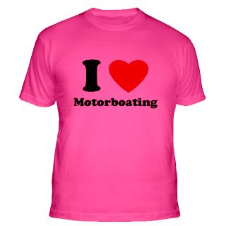 Love Motorboating T Shirts  I Love Motorboating Shirts & Tees