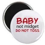 Baby Not Midget Do Not Toss 2.25 Magnet (100 pack