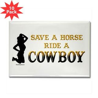 Save a horse, ride a Cowboy  Funny offensive t shirts, adult humor t