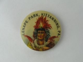 Early 1900s Lenape Park Kittanning PA Native American Indian Pinback