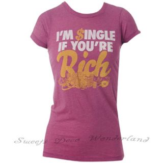 Local Celebrity IM Single If Youre Rich Tee T Shirt