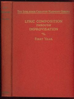 Lyric Composition Through Improvisation First Year by F Schlieder 1927