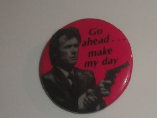 Go Ahead Make My Day Vtg Pin Pinback Badge Button 1980s Saying Clint