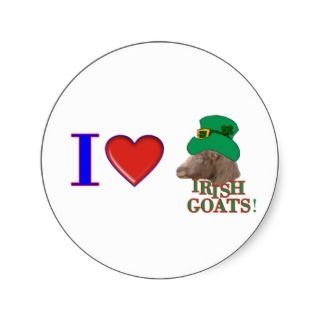 Love Irish Goats   ST. PATRICKS DAY GIFT Round Sticker