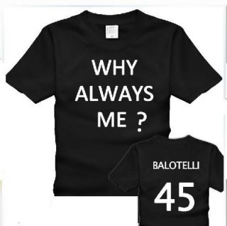 Why Always Me Mario Balotelli Manchester 100 Cotton T Shirt Black Red