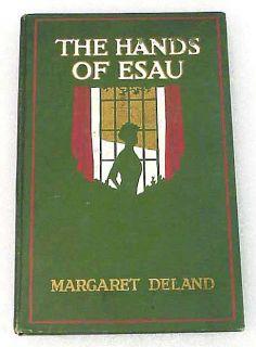 1914 The Hands of Esau by Margaret Deland Vintage Book