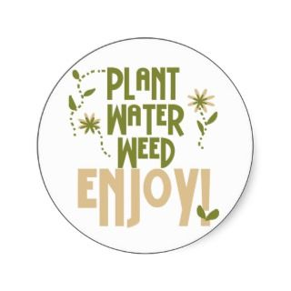 Plant Water Weed Enjoy Tshirts and Gifts Sticker