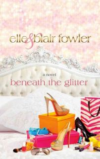 Glitter A Novel by Elle Fowler and Blair Fowler 2012 Hardcover