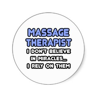 Miracles and Massage Therapists Round Sticker