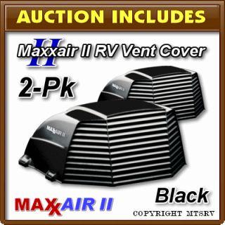 Maxxair II RV Vent Cover Black 2 Pack Brand New Maxx Max Air 2 Trailer