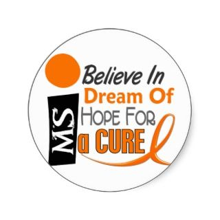 Multiple Sclerosis BELIEVE DREAM HOPE Round Stickers