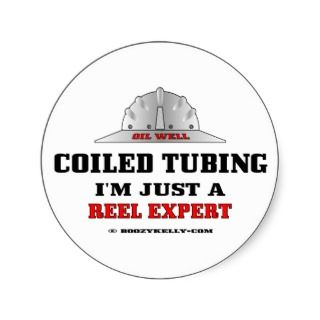 Coiled Tubing, Just A Reel Expert,Sticker,Oil,Rigs