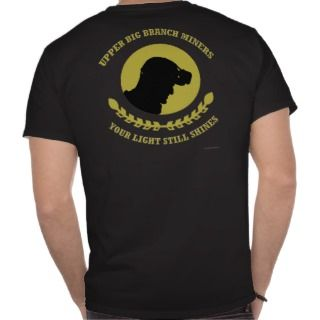 Upper Big Branch Coal Miner Shirt