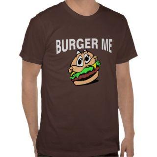 Burger Me Shirt