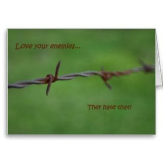 Barb wire love your enemies print