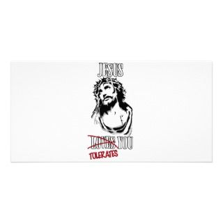 Jesus Tolerates You Photo Greeting Card