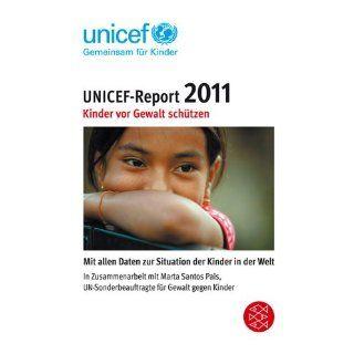 UNICEF Report 2011 Mit allen Daten zur Situation der Kinder in der
