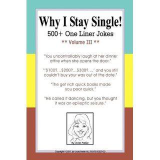 Why I Stay Single 500+ One Liner Jokes   Volume III Linda