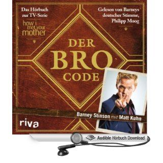 Der Bro Code: Das Hörbuch zur TV Serie How I Met Your Mother