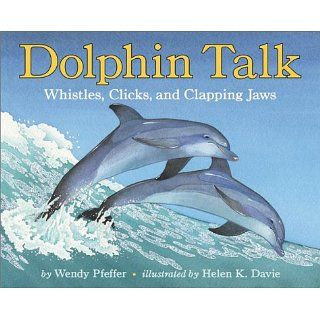 Dolphin Talk Whistles, Clicks, and Clapping Jaws (Lets Read And Find