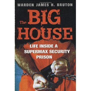 The Big House Life Inside a Supermax Security Prison (Voyageur
