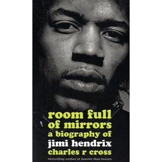 Room Full of Mirrors. A Biography of Jimi Hendrix Charles