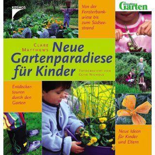 Neue Gartenparadiese für Kinder Von der Fensterbankwiese bis zum