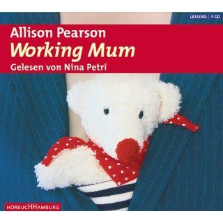 Working Mum. 4 CDs.: Allison Pearson, Nina Petri: Bücher