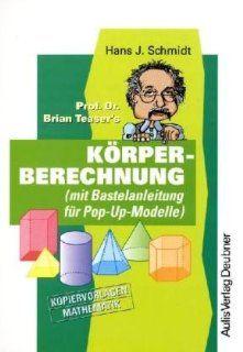Kopiervorlagen Mathematik / Prof. Dr. Brian Teasers Körperberechnung