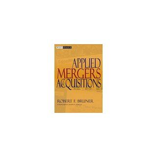 Applied Mergers and Acquisitions (Wiley Finance) Robert F