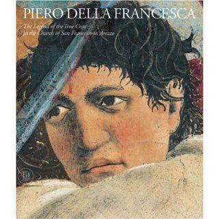 Piero della Francesca The Frescoes of San Francesco in Arrezzo The