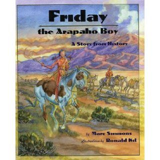 Friday the Arapaho Boy A Story from History (Children of the West