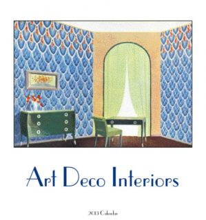 Art Deco Interiors   2013 Easel/Desk Calendar Calendars