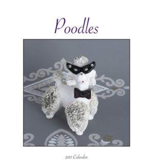 Poodles   2013 Easel/Desk Calendar Calendars