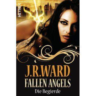 Die Begierde Fallen Angels 4 J. R. Ward, Astrid Finke