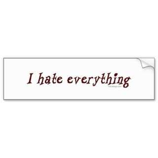 Hate Everything T Shirts, I Hate Everything Gifts, Art, Posters, and