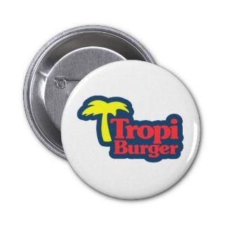 Chapa de Tropi Burger Button