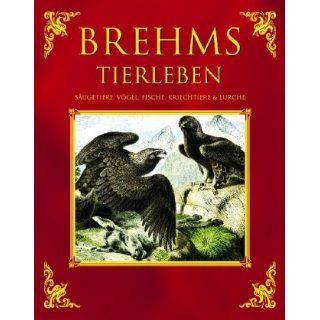 Brehms Tierleben: Alfred E. Brehm: Bücher