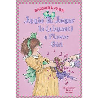 Junie B. Jones Is (almost) a Flower Girl: Junie B. Jones Series, Book