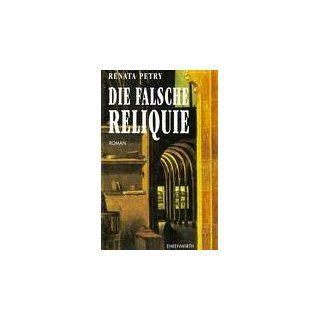 Die falsche Reliquie Renata Petry Bücher