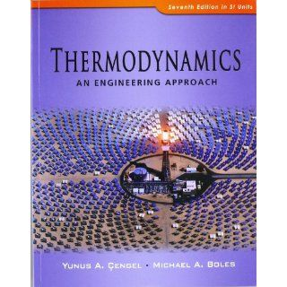 Thermodynamics: An Engineering Approach: Yunus A. Cengel