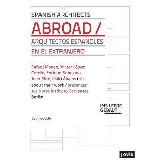 Spanish Architects Abroad/Arquitectos Espanoles en el Extranjero