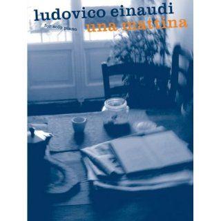 Ludovico Einaudi Una Mattina for Solo Piano Einaudi