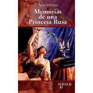 Memorias de una Princesa Rusa eBook Anónimo Kindle Shop