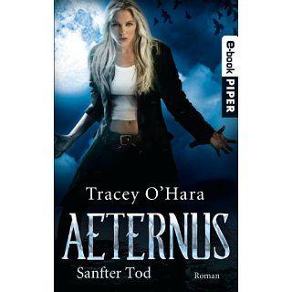 Aeternus   Sanfter Tod: Roman eBook: Tracey O Hara, Michael Siefener