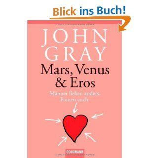 Mars, Venus & Eros Männer lieben anders. Frauen auch.