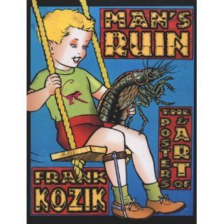 The Mans Ruin The Poster Art of Frank Kozik Frank Kozik