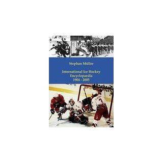 International Ice Hockey Encyclopaedia 1904   2005