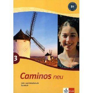 Caminos 3. Neu. Lehr  und Arbeitsbuch Spanisch.Mit CD BD 3