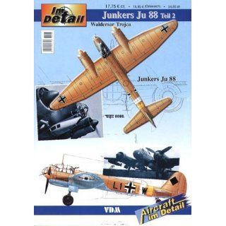 Im Detail Junkers Ju 88   Teil 2: Waldemar Trojca: Bücher